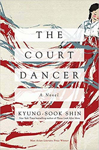The Court Dancer Novel Korean Kyung Sook Shin