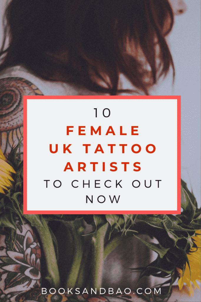 10 Female UK Tattoo Artists | Books and Bao | Female tattoo artists are taking up more and more of the tattooing landscape in the UK and that is a wholly fantastic thing. More art, more talent, more skills, more beauty. So, let's take a look at ten of the best female tattoo artists working in the UK tattoo industry today. #tattoo #tatooartists #tattoodesigns #art #tattooculture #tattooideas #tatoosforwomen