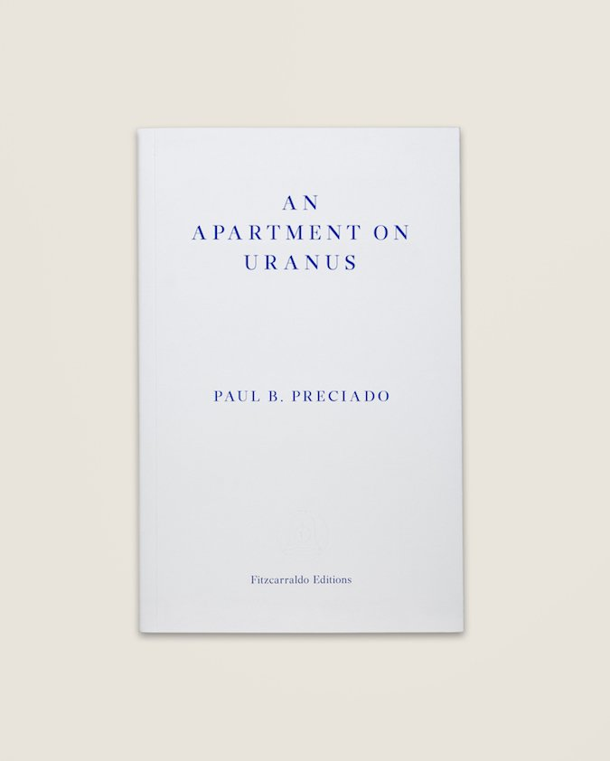 an apartment on uranus paul b preciado