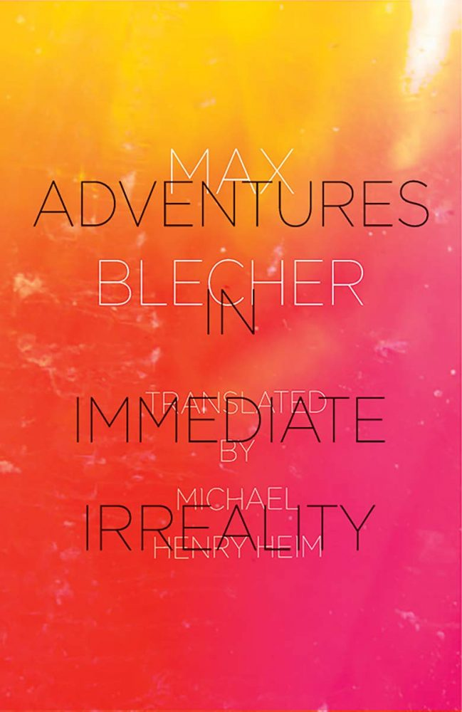 Adventures in Immediate Irreality Max Blecher
