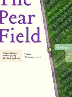 the pear field Nana Ekvtimishvili
