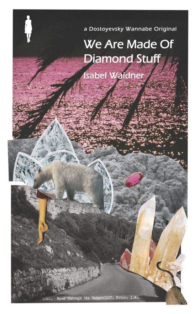 we are made of diamond stuff isabel waidner